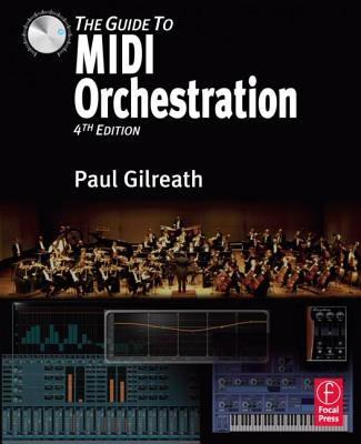 The Guide to MIDI Orchestration By Gilreath, Paul