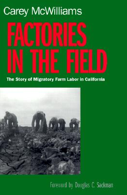 Factories in the Field By McWilliams, Carey